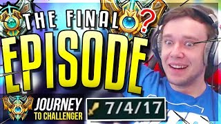 THE FINAL EPISODE.. DID I GET CHALLENGER??? - Journey To Challenger | League of Legends
