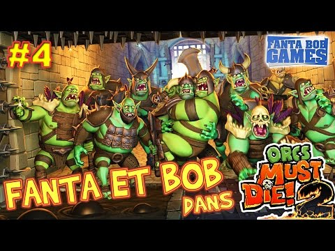 Fanta et Bob dans Orcs Must Die 2 - Ep.4