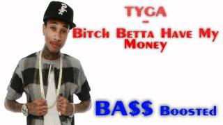 Watch Tyga Bitch Betta Have My Money video
