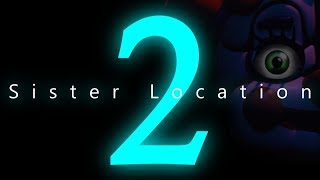 LEAKED FNAF SISTER LOCATION 2 TRAILER HIDDEN IN SISTER LOCATIONS GAME FILES