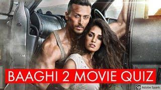 Baaghi 2 Full Movie Quiz | Tiger Shroff and Disha Patani Quiz Show | Source of Bollywood