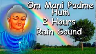 MANTRA MUSIC - Om mani padme hum mantra 2hour meditation with rain sound for yoga classes
