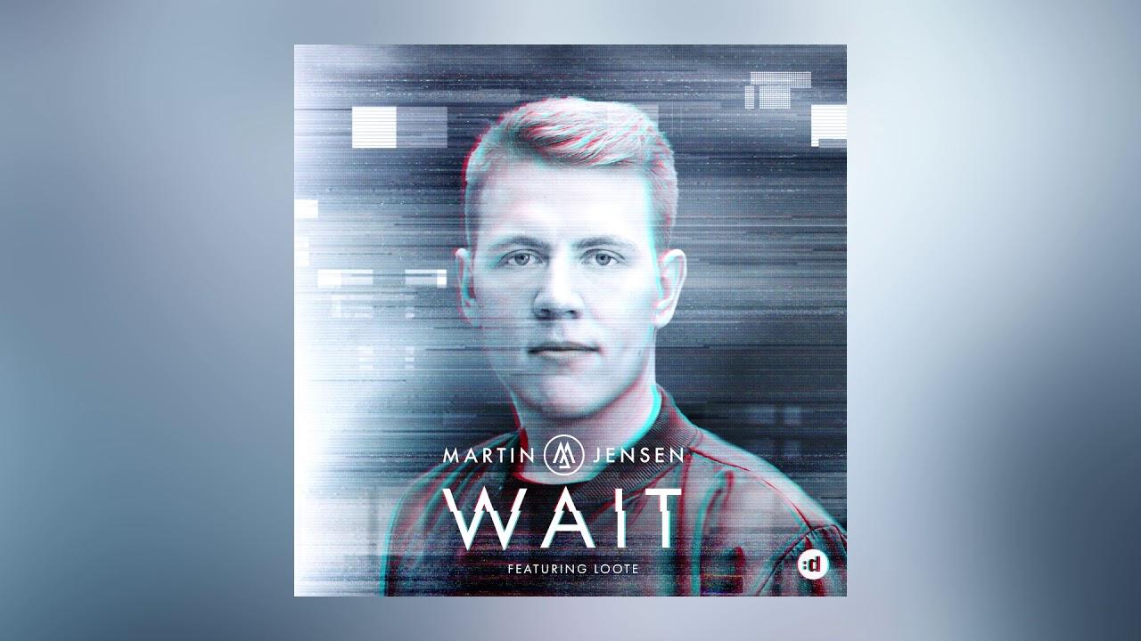 Martin Jensen - Wait feat. Loote (Cover Art) [Ultra Music]