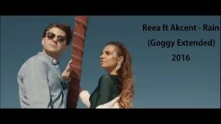 Reea feat. Akcent - Rain (Goggy Extended Remix) 2016