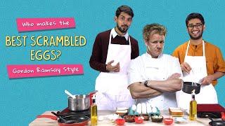 Who Makes The Best Scrambled Eggs? Gordon Ramsay Style   Ft. Akshay & Kanishk   Ok Tested