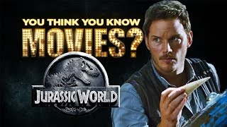Jurassic World - You Think You Know Movies?