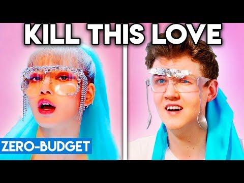 K-POP WITH ZERO BUDGET! (BLACKPINK - Kill This Love)