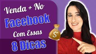 8 DICAS PARA VENDER Pelo FACEBOOK   Patricia Angelo