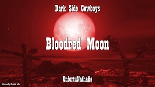Watch Dark Side Cowboys Bloodred Moon video