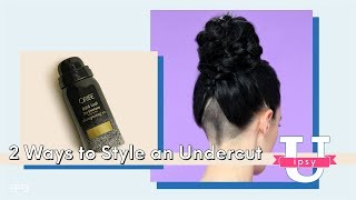 2 Ways to Style an Undercut: Day and Night Feat. Oribe Hair Care   ipsy U