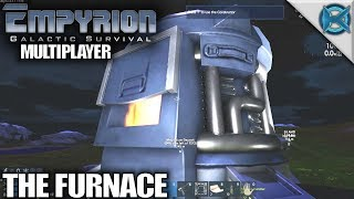 The Furnace | Empyrion Galactic Survival | MP Let's Play Empyrion Gameplay Alpha 6 | S04E10
