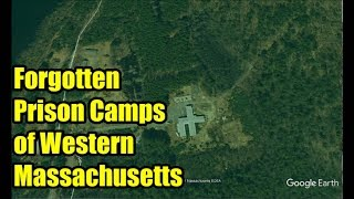 The Forgotten Prison Camps of Western Massachusetts