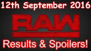 WWE Raw, 12th September 2016, Full Results and Spoilers, Highlights, HD 1080p