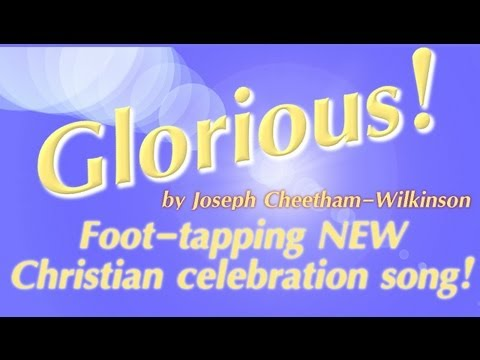 Christian Worship Songs. Glorious! Jesus Is Glorious, Christian Worship Song. video