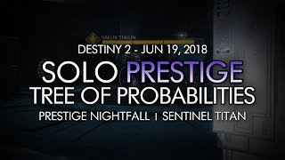 "Solo ""Tree of Probabilities"" Prestige Nightfall (Sentinel Titan) - June 19, 2018 Reset"