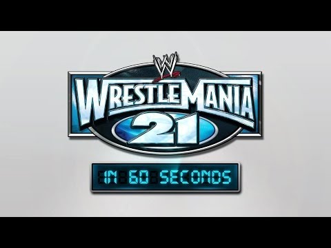 Wrestlemania In 60 Seconds: Wrestlemania 21 video