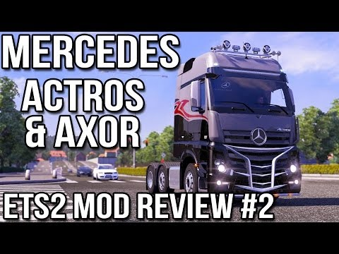 ETS2 Mod Review Episode #2 - Mercedes Benz Axor + Actros MP4
