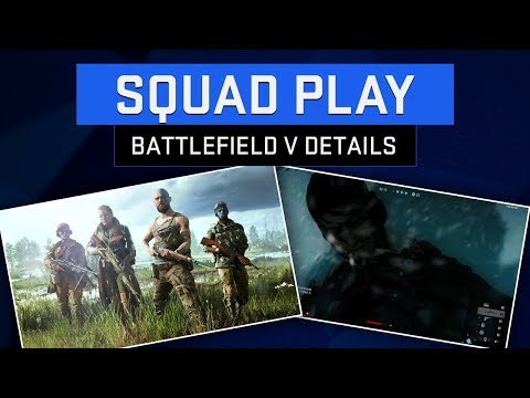 Battlefield V Squad Play in the Game ALL DETAILS!