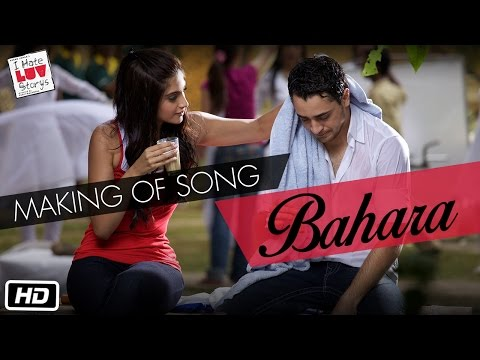 I Hate Love Storys - Making Of Song 'bahara' video