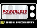 Powerless Season 1 Episode 1 Review & After Show | AfterBuzz TV