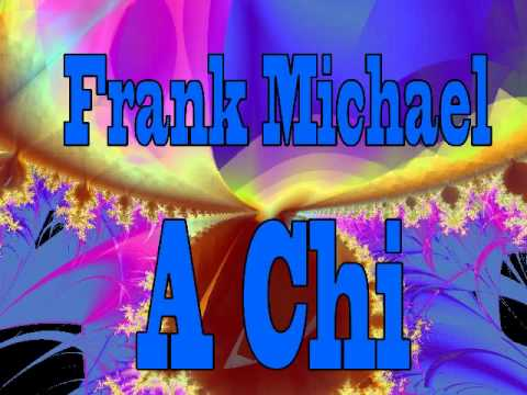 Frank Michael - A Chi
