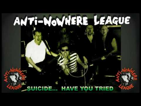 Anti-nowhere League - Suicide...Have You Tried
