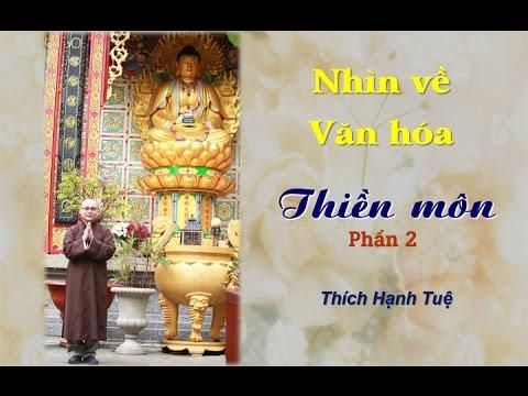 Nhìn Về Văn Hóa Thiền Môn - Phần 2