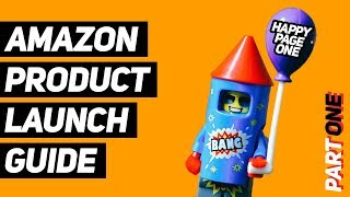 Amazon Product Launch [Part 1] - The Foundations of a Successful Launch in 2019