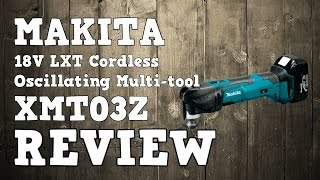 Makita 18V LXT Oscillating Multi tool XMT03Z XMT035 DTM51Z Review