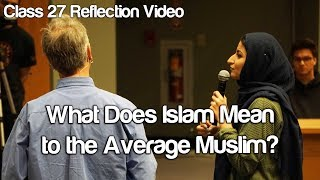 """What Does Islam Mean to the Average Muslim?"" #Soc119"