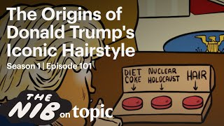 The Nib   101   The Origins of Donald Trump's Iconic Hairstyle