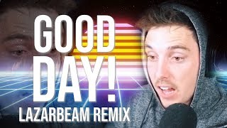 GOOD DAY! (LazarBeam Remix) | Song by Endigo