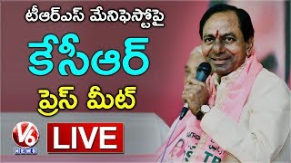 CM KCR Press Meet LIVE | KCR Announces TRS Party Manifesto | V6 News