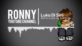 download lagu Luka Disini Remix Cover Zulkifly Mix gratis