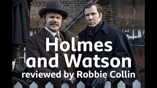 Holmes and Watson reviewed by Robbie Collin