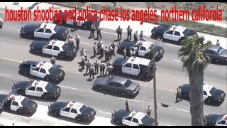 houston shooting and police chase los angeles, northern california