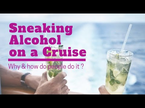 Sneaking Alcohol On A Cruise. 7 Surprising Ways Cruise Passengers Do It.