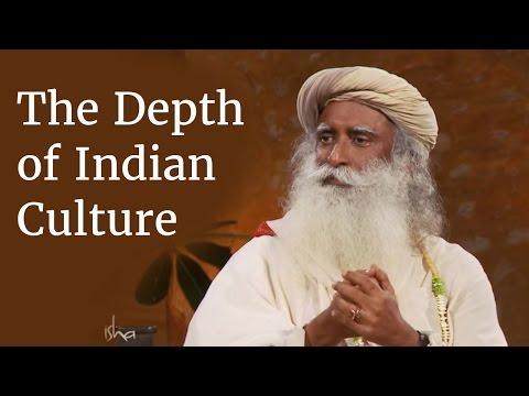 The Depth of Indian Culture - Sadhguru
