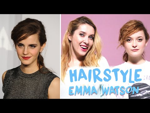 GET THE LOOK EMMA WATSON / HAIRSTYLE (avec Lilith Moon et So Urban Girl)