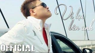 Về Lại Bên Anh - Vũ Duy Khánh   Official MV HD