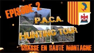"""PACA Hunting Tour : 2ème épisode """"Chasse en haute montagne"""""""