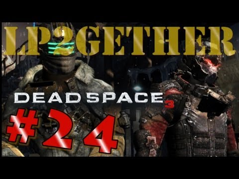 Lets Play Dead Space 3-Coop Part 24: