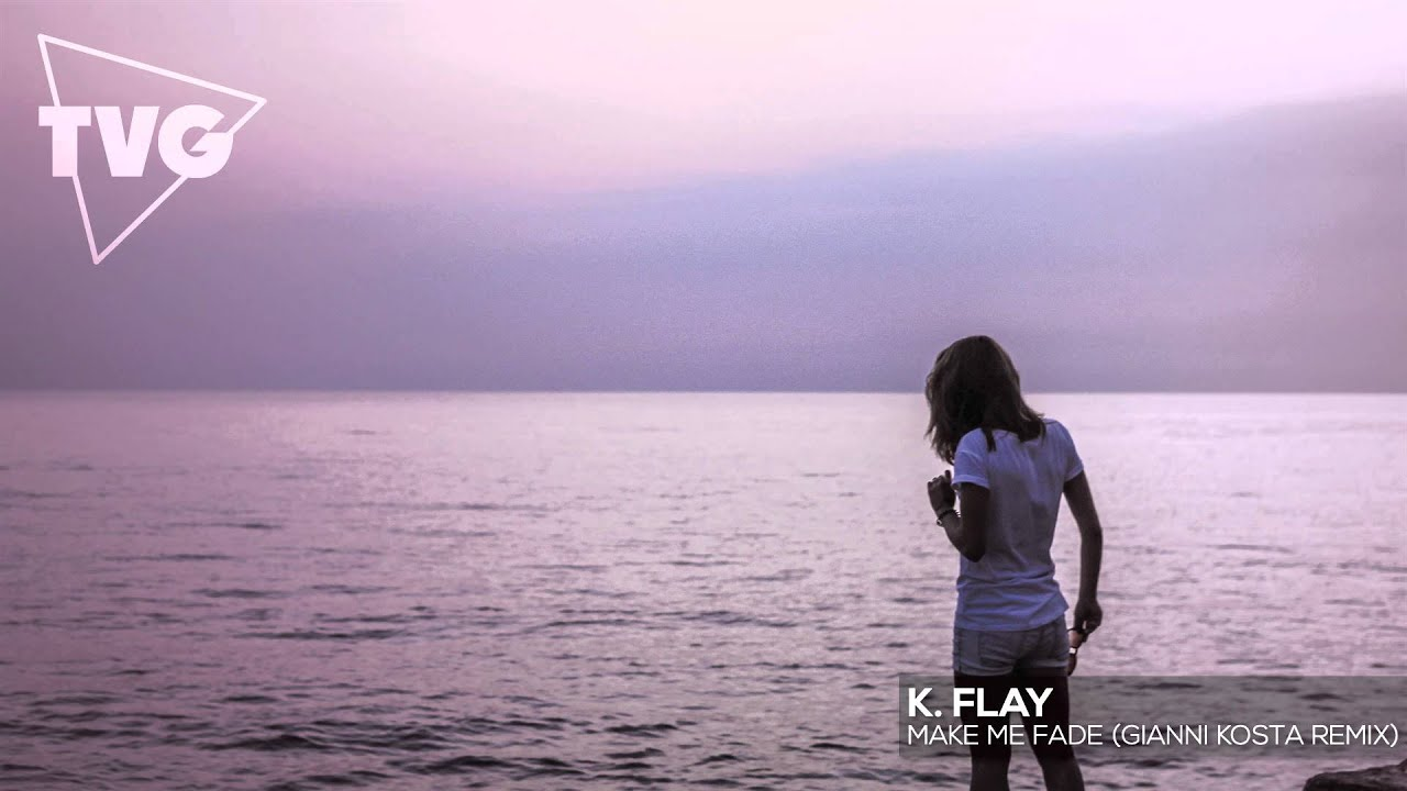 K. Flay - Make Me Fade (Gianni Kosta Remix)