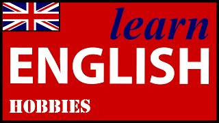 Hobbies in English, English Lessons for Learners