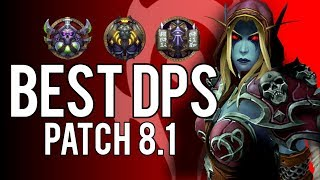 BEST 5 DPS CLASSES IN PATCH 8.1 -  WoW: Battle For Azeroth 8.1