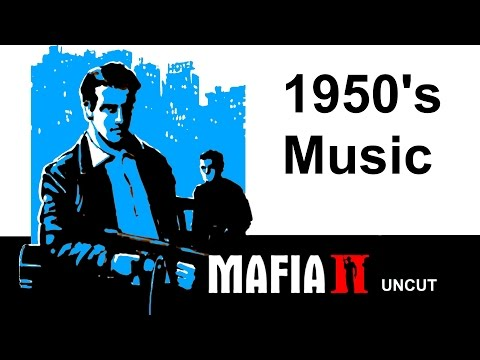 Mafia 2 Uncut Radio Soundtrack - All Cut Songs from 1950s Music