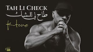 K-Tone - Tah Li Check (Official Music Video) | طاح  لي الشك