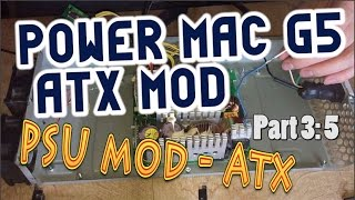 Power Mac G5 ATX Conversion - PSU mod | Part 3 : 5