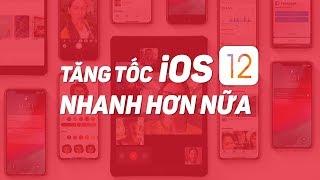 Mẹo tăng tốc iOS 12: Đã nhanh còn nhanh hơn nữa! | Điện Thoại Vui