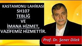 Prof. Dr. Şener Dilek - Tebliğ ve İmana Hizmet, Vazifemiz Hizmettir